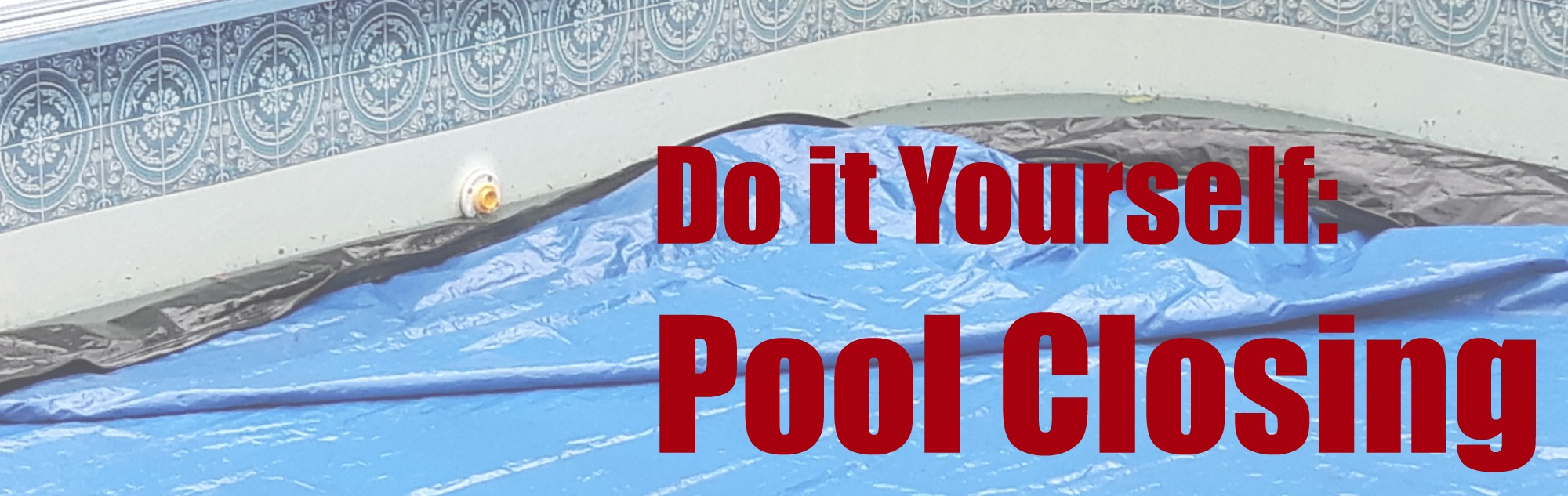 Do It Yourself Pool Closing R Amp R Pools