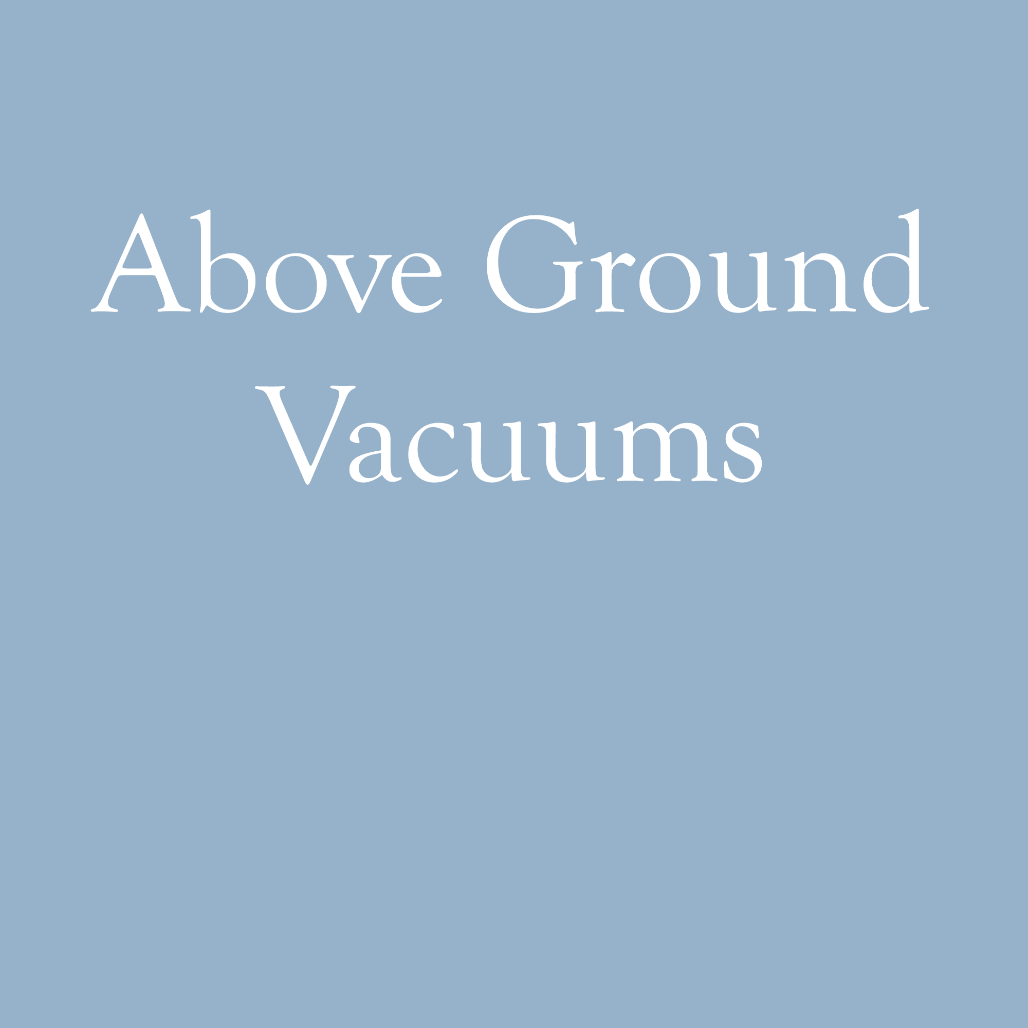 Above Ground Vacuums