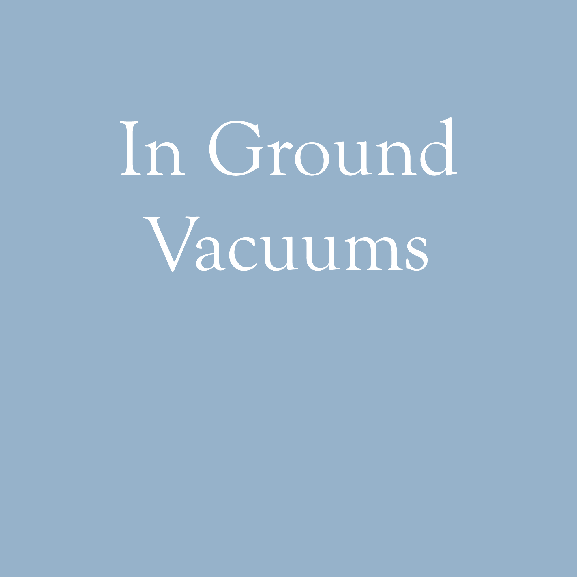 In Ground Vacuums