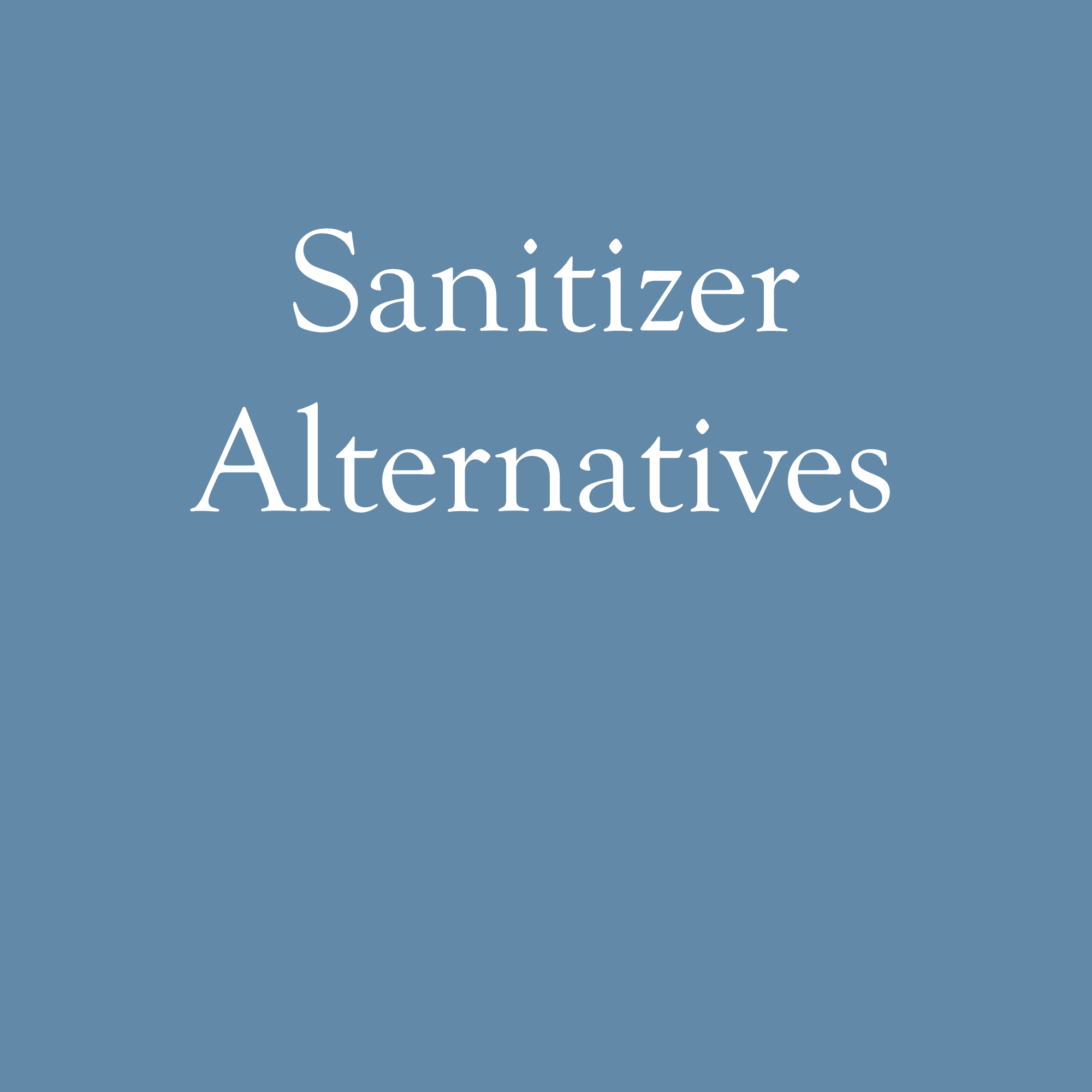 Sanitizer Alternatives