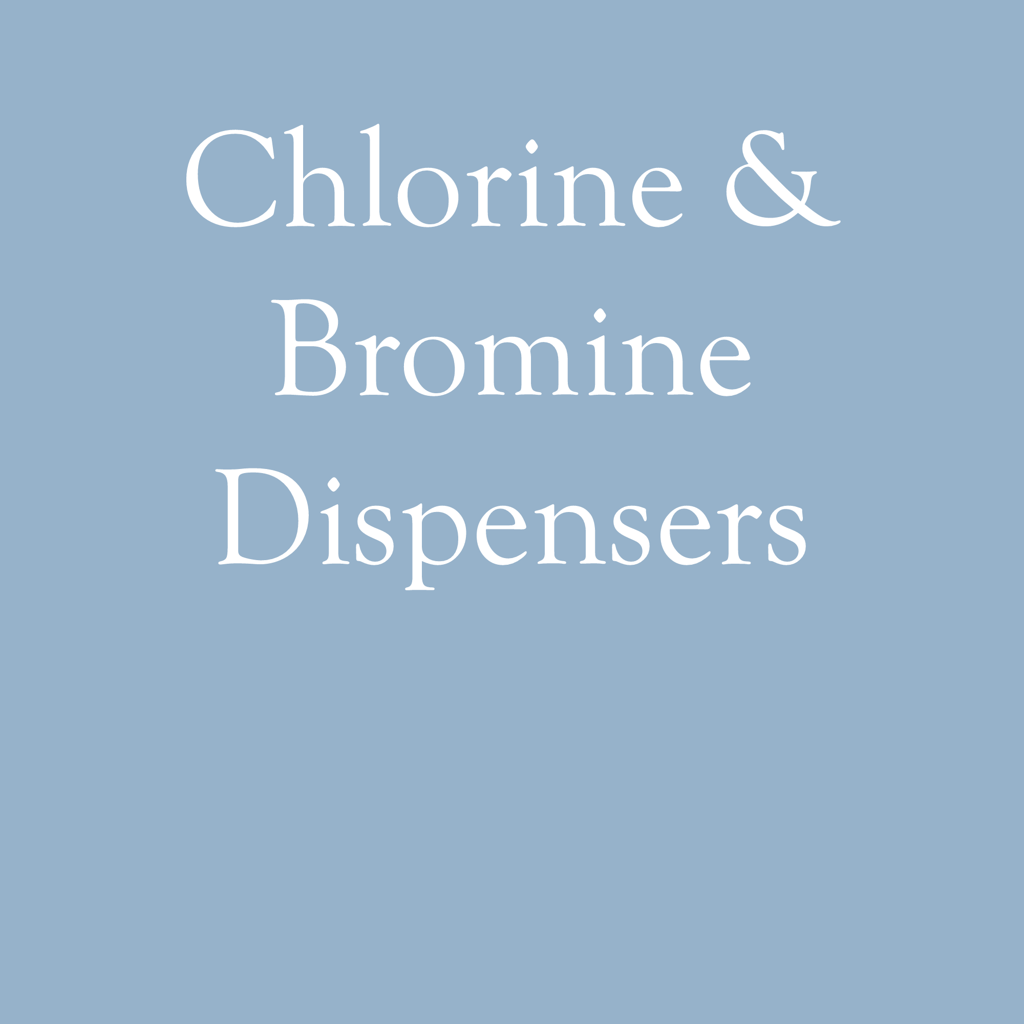 Chlorine and Bromine Dispensers