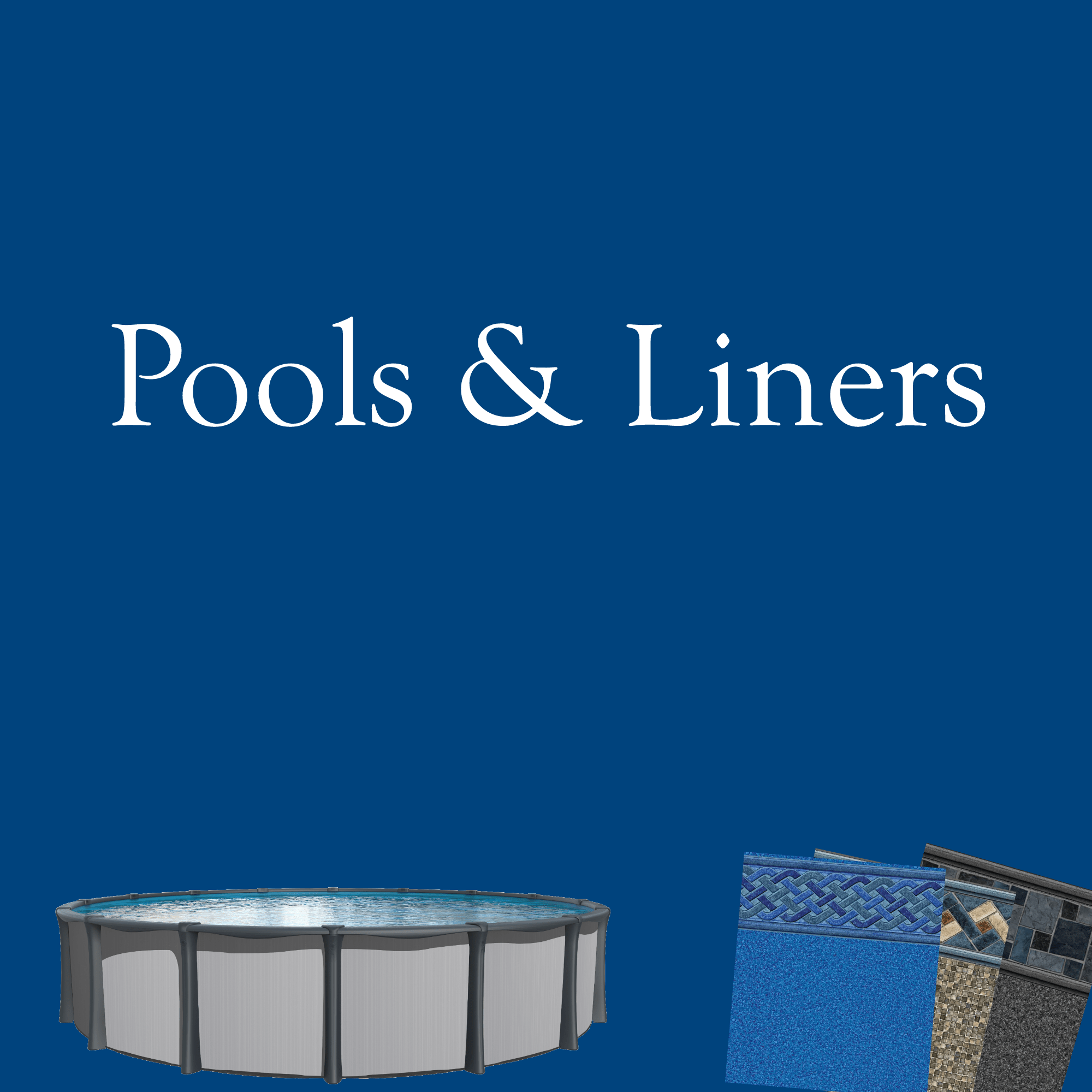 Pools and Liners