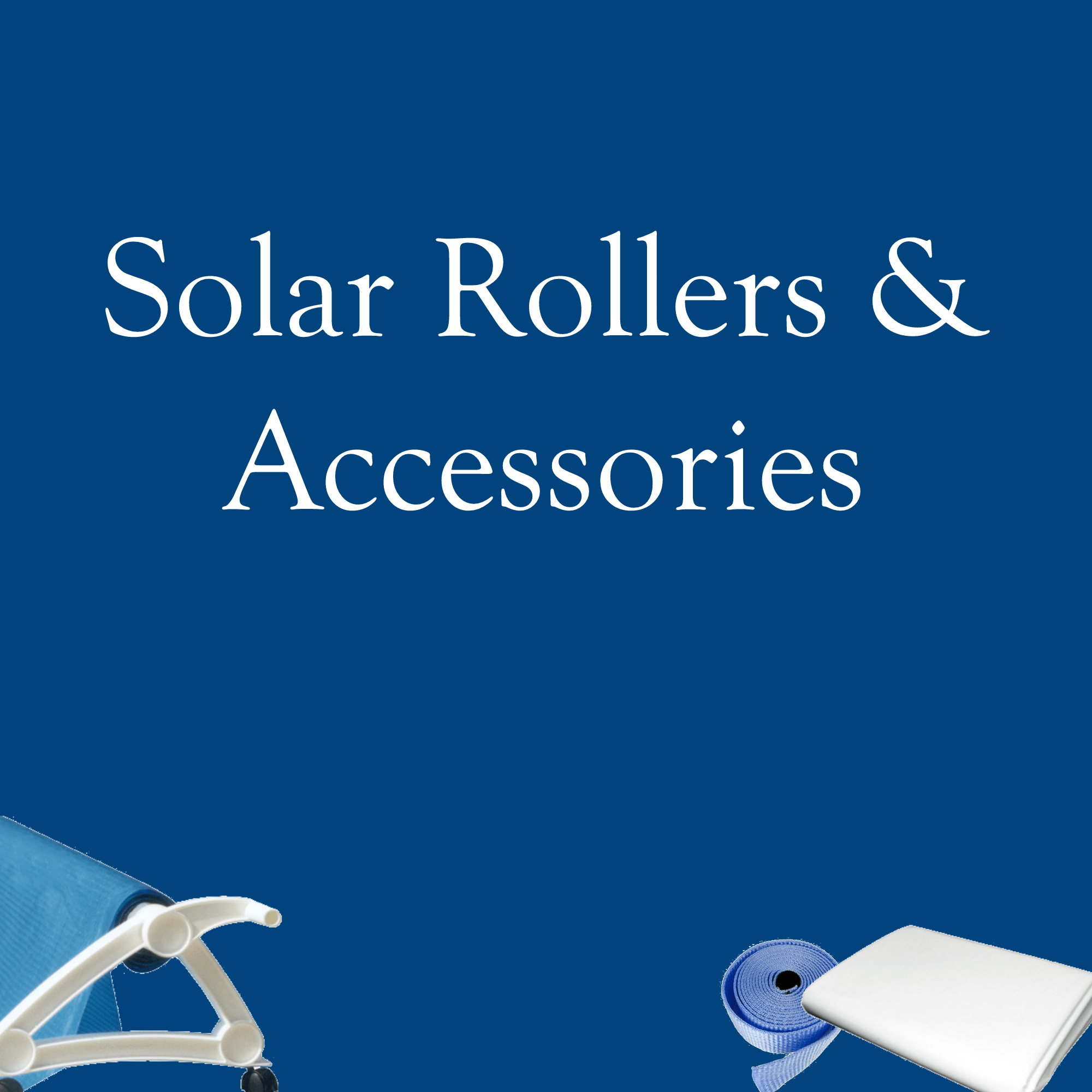 Solar Rollers and Accessories